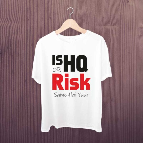 Ishq-Or-Risk-Same-Hai-Yaar-Tshirt