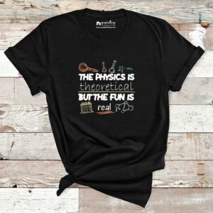 The Physics is Theoretical Cotton Tshirt